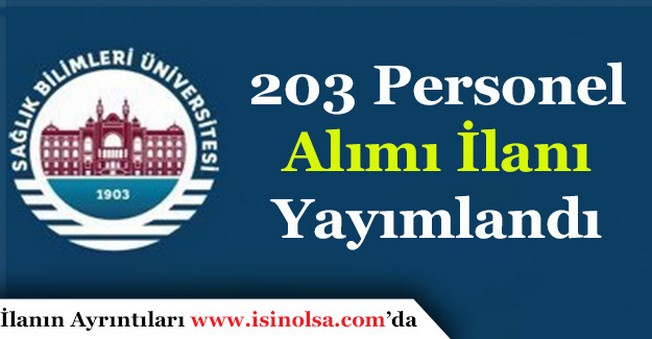 Sağlık Bilimleri Üniversitesi 203 Personel Alımı Yapıyor
