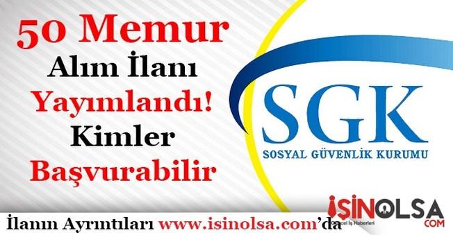 Sosyal Güvenlik Kurumu 50 Memur Alım İlanı Yayımlandı!