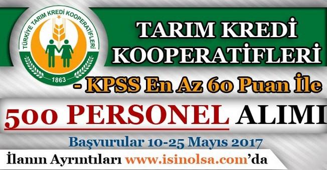 Tarım Kredi Kooperatifleri En Az KPSS 60 Puan İle 500 Personel Alımı