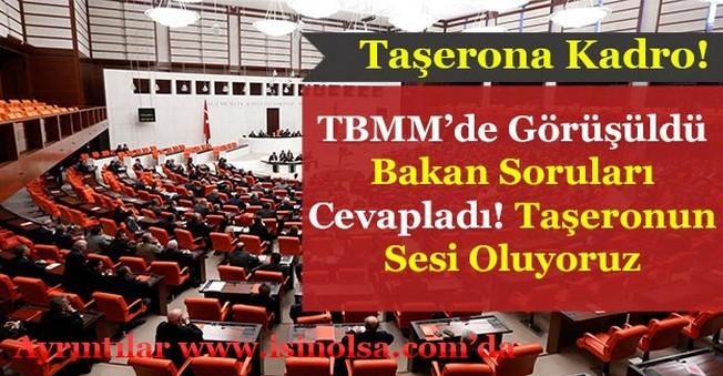 Taşerona Kadro Konusu TBMM'ye Taşındı! Bakan Soruları Cevapladı