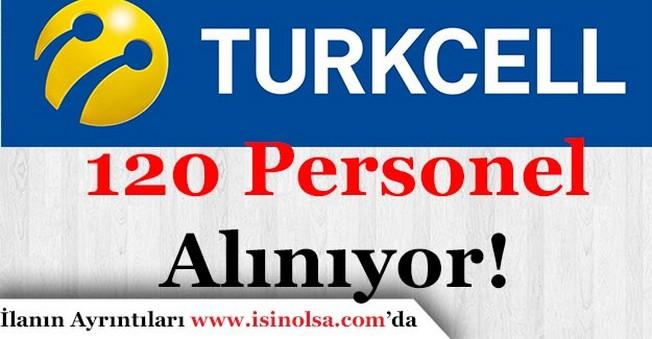 Turkcell 120 Personel Alımı Yapıyor!