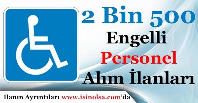 2 Bin 500 Engelli Personel Alımı Yapılıyor! Başvurular Sürüyor