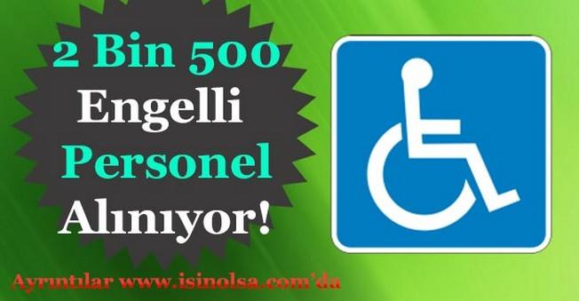 2 Bin 500 Engelli Personel Alımı Yapılıyor! Okur - Yazar Olma Şartı
