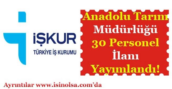 Anadolu Tarım İşletmesi Müdürlüğü 30 Kamu Personeli İlanı Duyuruldu!