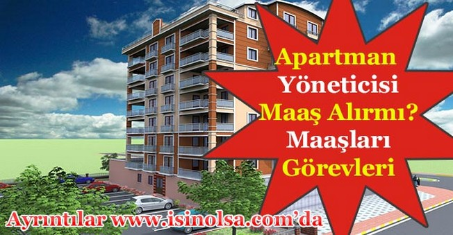 Apartman Yöneticisi Maaş Alır mı? Apartman Yöneticisi Maaşları ve Görevleri
