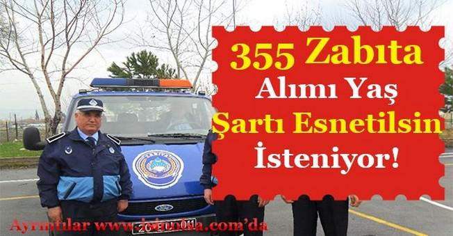 Belediyelere 355 Zabıta Memuru Alımı Yaş Şartı Esnetilsin Talebi!