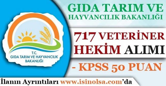 Gıda Tarım ve Hayvancılık Bakanlığı 717 Veteriner Hekim Alım İlanı