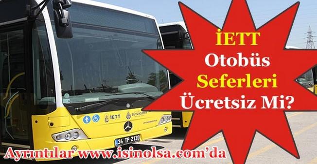 İstanbul İETT Otobüs Seferleri Bayramda Ücretsiz Mi Olacak?