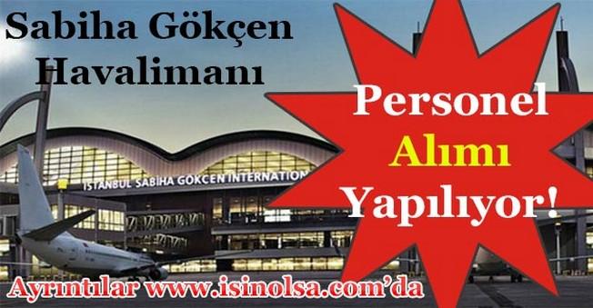 İstanbul Sabiha Gökçen Ulusararası Havalimanı Personel Alıyor!
