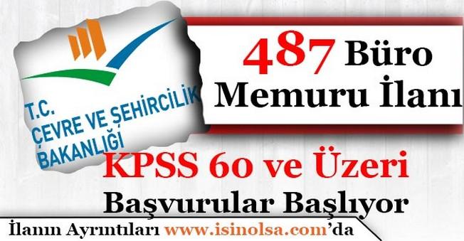 Kamuya KPSS 60 ve Üzeri 487 Büro Memuru Personeli Alınıyor!