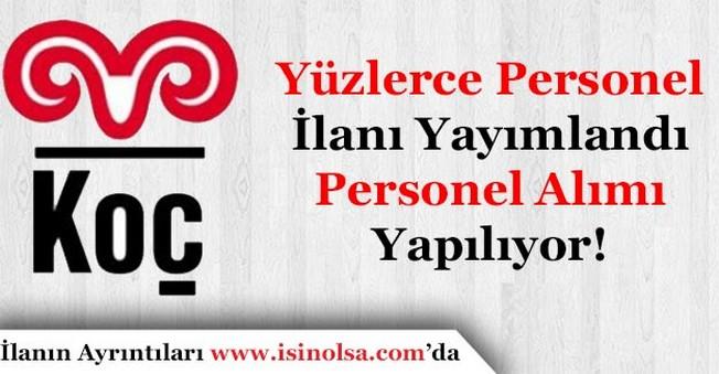 Koç Holding Yüzlerce Personel Alıyor!