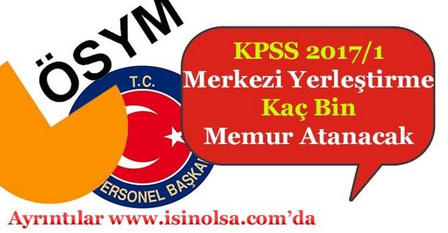 KPSS 2017/1 Merkezi Yerleştirmede Kaç Bin Memur Atanacak!
