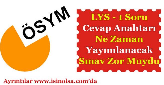 LYS - 1 Matematik Soru ve Cevap Anahtarı Ne Zaman Yayımlanacak? LYS - 1 Zor Mu Kolay Mıydı?