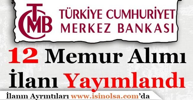 Merkez Bankası 12 Memur Alacak!