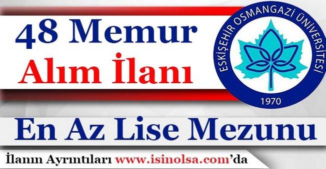 Osmangazi Üniversitesi 48 Memur Personel İlanı Yayımlandı! En Az Lise Mezunu