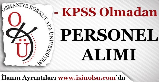 Osmaniye Korkut Ata Üniversitesi Sivil Savunma Personeli ve Mühendis Alımı Yapıyor
