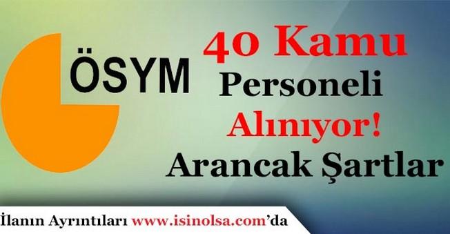 ÖSYM 40 Kamu Personeli Alıyor! Başvurular Sürüyor