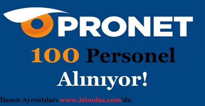 Pronet Güvenlik Hizmetleri 100 Personel Alımı Yapacak