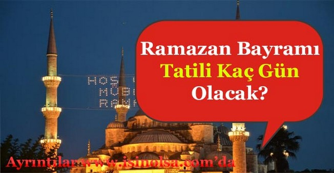 Ramazan Bayramı Tatili Kaç GünOlacak