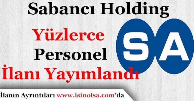 Sabancı Holding Yüzlerce Personel İlanı Yayımlandı!