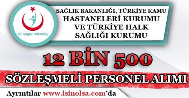 Sağlık Bakanlığı 12 Bin 500 Sözleşmeli Personel Alım İlanı Yayımlandı!