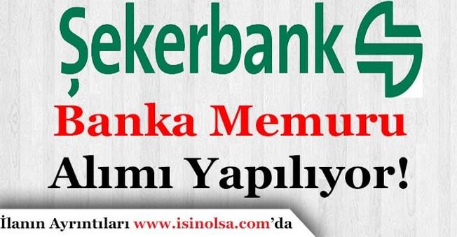 Şekerbank Banka Memuru Alacak!
