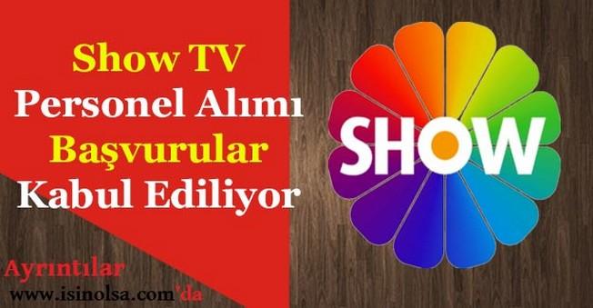 Show TV Personel Alımı! Başvurular Kabul Ediliyor
