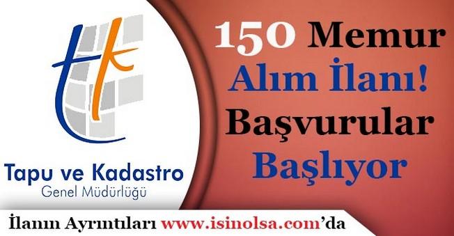 Tapu ve Kadastro Genel Müdürlüğü 150 Memur Alacak!