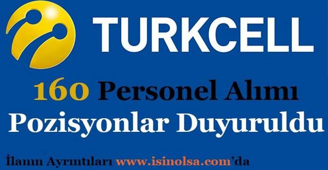 Turkcell 160 Personel Alımı Yapıyor! Pozisyonlar Duyuruldu