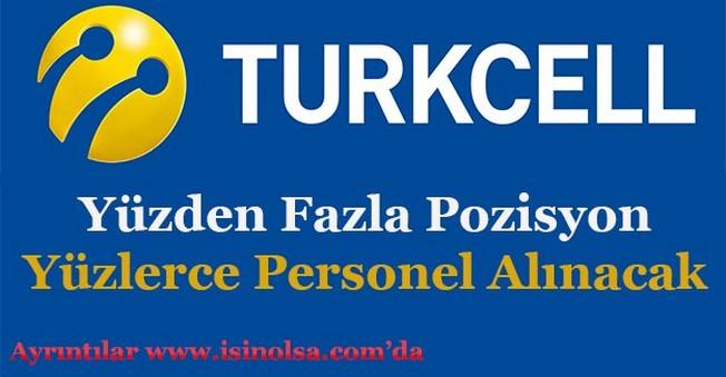 Turkcell ve Grup Şirketleri Yüzden Fazla Personel Alacak!
