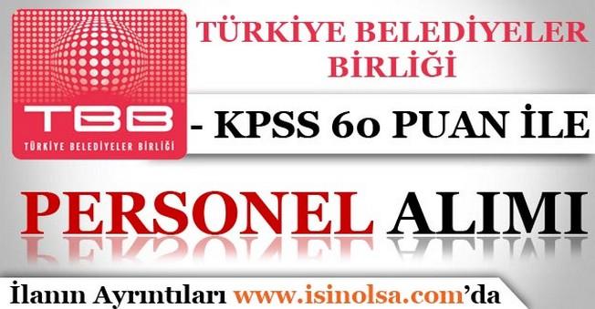 Türkiye Belediyeler Birliği KPSS 60 Puan İle Personel Alım İlanı Yayımladı!