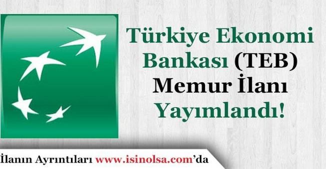 Türkiye Ekonomi Bankası (TEB) En Az Lise Mezunu Memur Alımı Yapıyor!
