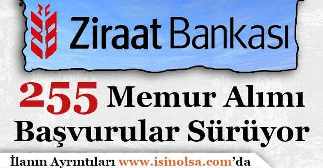 Ziraat Bankası 255 Memur Alımı Başvuruları Sürüyor!