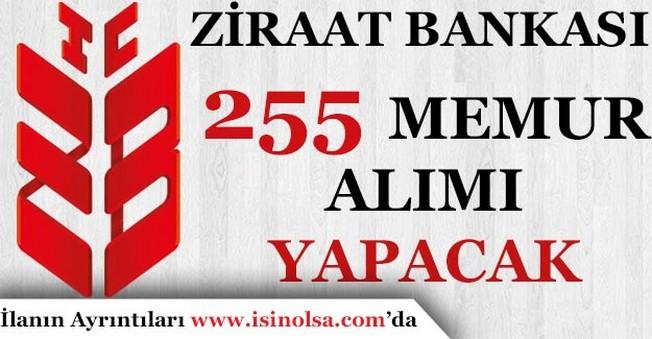 Ziraat Bankası 255 Memur Alımı Yapacak!