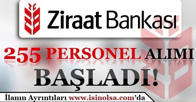 Ziraat Bankası 255 Personel Alımı Başvuruları Başladı!