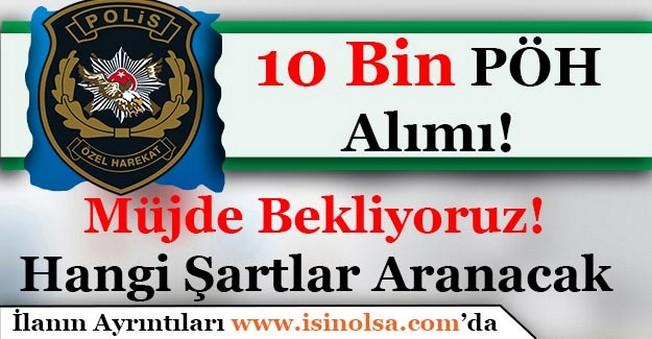 10 Bin Polis Özel Harekat (PÖH) Alımı! Müjde Bekliyoruz!