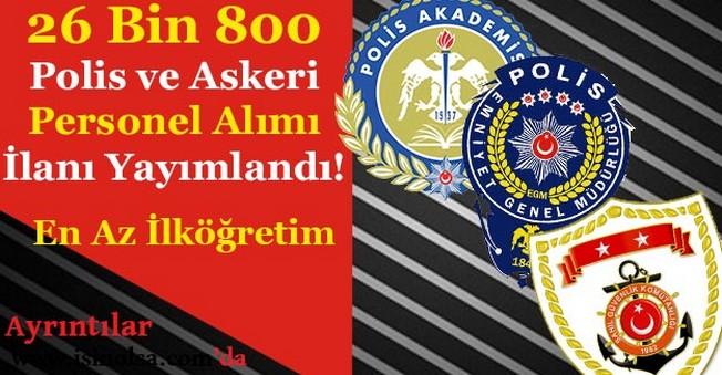 Kamu'ya 26 Bin 800 Polis ve Askeri Personel Alınıyor! Hangi Kurumlar Alım Yapacak