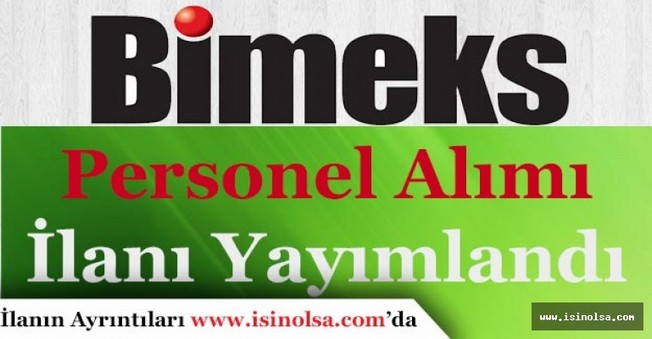 Bimeks Türkiye Geneli Mağazalara Çok Sayıda Personel Alıyor! En Az Lise Mezunu