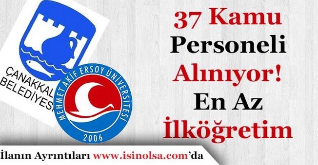 Çanakkale Belediyesi ve MAKÜ 37 En Az İlköğretim Mezunu Kamu Personeli Alıyor!