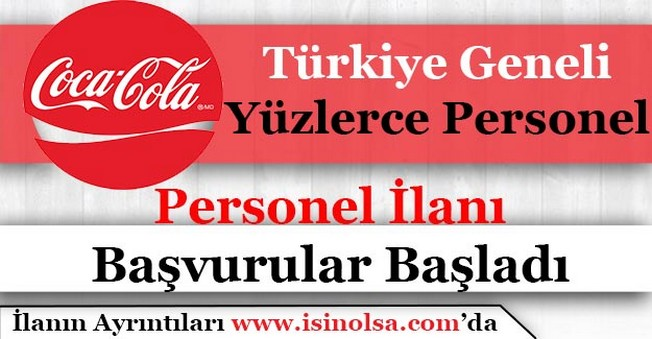 Coca Cola Tüm Türkiye için Personel Alımı Yapıyor!