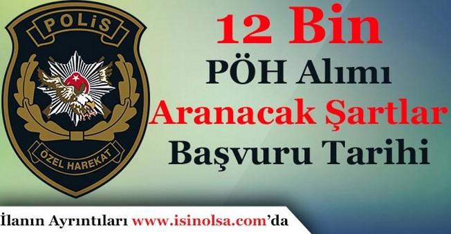 EGM 12 Bin Polis Özel Harekat Alacak! Aranacak Şartlar ve Başvuru Tarihi