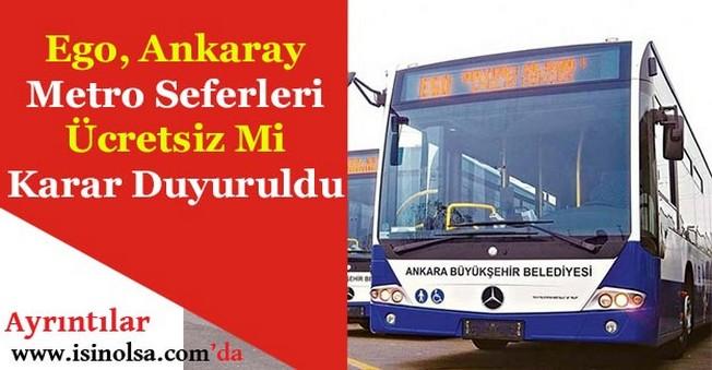 EGO Metro ve Ankaray 15 Temmuz - 16 Temmuz'da Ücretsiz Mi?