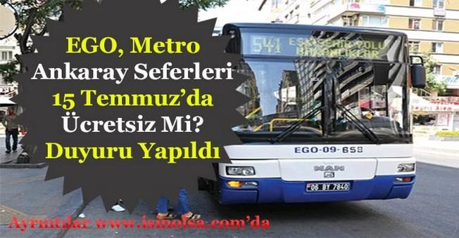 EGO Metro ve Ankaray Seferleri 15 Temmuzda Ücretsiz Olacak Mı?