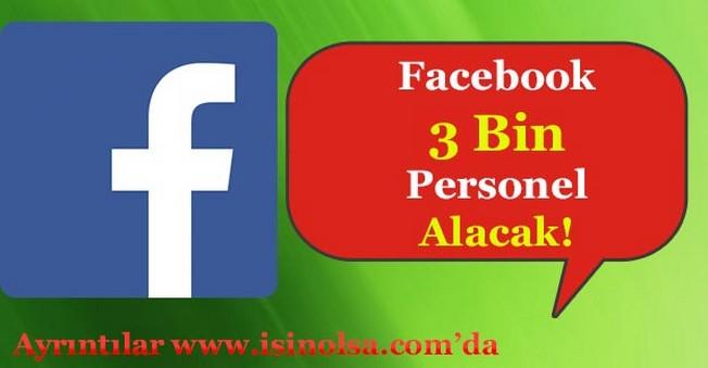 Facebook 3 Bin Personel Alımı Yapacak!