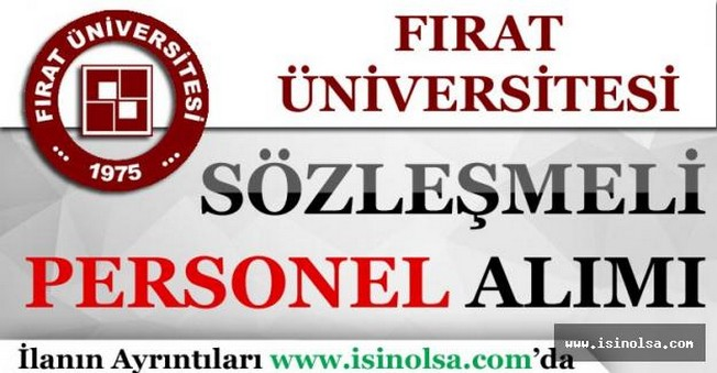 Fırat Üniversitesi 113 Sözleşmeli Personel Alımı Yapıyor