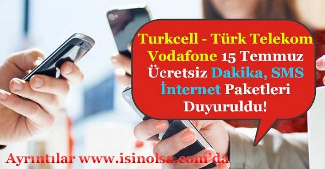 GSM Operatörlerinden 15 Temmuz'a Özel Hediyeler! Ücretsiz Dakika - SMS - İnternet Paketleri
