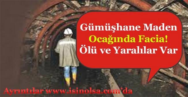 Gümüşhane Maden Ocağında Facia Yaşandı! Ölü ve Yaralılar Var