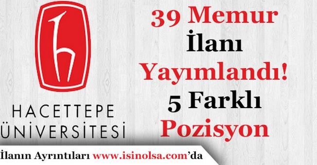 Hacettepe Üniversitesi 39 Memur Alımı İlanı Yayımlandı! 5 Farklı Kadro