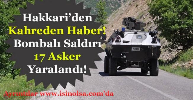 Hakkari'de Bombalı Saldırı! 17 Asker Yaralandı JÖH Timleri ve Helikopterler Bölgeye Sevk Edildi