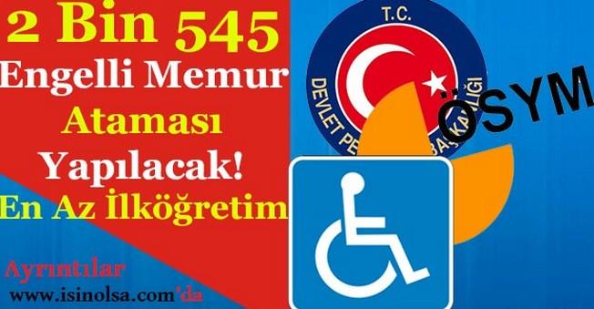 Kamuya 2 Bin 545 Engelli Memur Ataması Yapılacak! Merkezi Atama Tercihleri Başlıyor